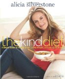 The Kind Diet: A Simple Guide to Feeling Great, Losing Weight, a